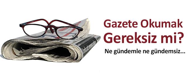Gazete Okumak Gereksiz mi?
